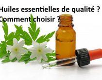 Comment choisir des huiles essentielles de qualité ?