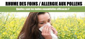 Rhume des foins ou allergie au pollen : Efficacité des huiles essentielles