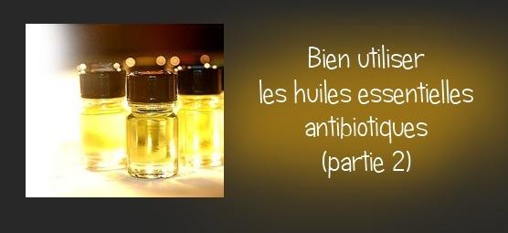 8 excellentes raisons d'utiliser les huiles essentielles antibiotiques (Partie 2)