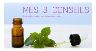3 conseils avant acheter huile essentielle