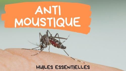 Les huiles essentielles anti moustiques