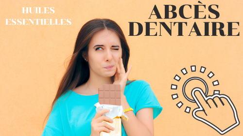 Traiter un abcès dentaire avec les huiles essentielles