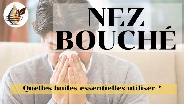 Comment utiliser les huiles essentielles pour le nez bouché ?