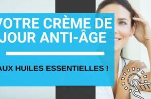 Votre crème de jour anti-âge aux huiles essentielles