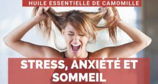 Stress, anxiété et sommeil avec l'he de camomille romaine