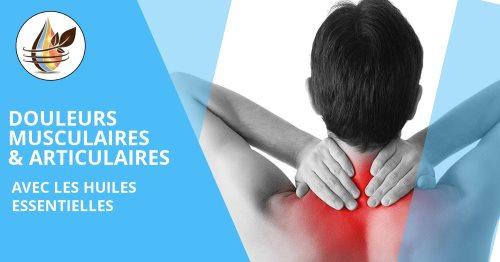 douleurs musculaires et articulaires avec les huiles essentielles