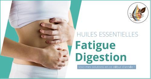 fatigue et digestion en ce début d'année avec les huiles essentielles