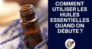 Comment débuter avec les huiles essentielles ?