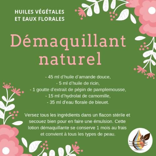 Démaquillant naturel aux huiles végétales et eaux florales