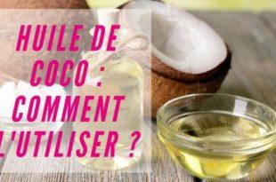 Comment utiliser l'huile de coco ?