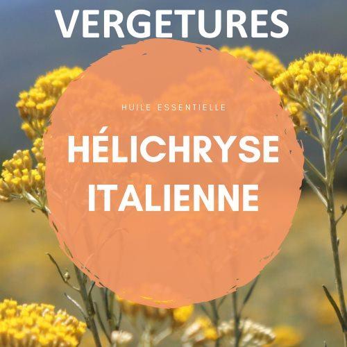 Vergetures : Efficacité de l'hélichryse italienne.