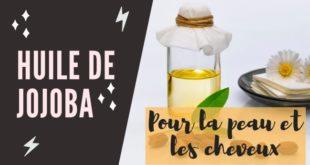 huile de jojoba pour la peau et les cheveux