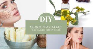 sérum peau sèche aux huiles essentielles