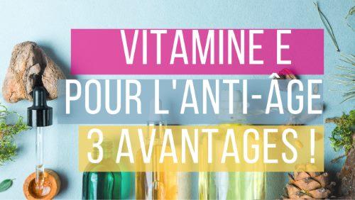 La vitamine E : un antoxydant puissant pour vos soins antiage.
