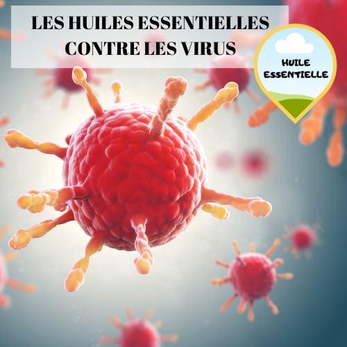 Les huiles essentielles contre les virus