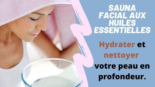 Sauna facial aux huiles essentielles