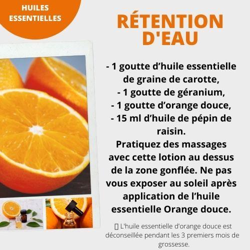 rétention d'eau et he d'orange douce