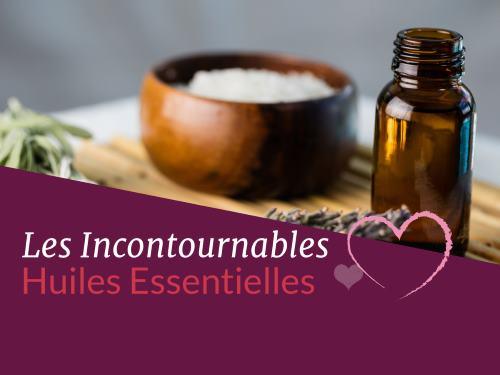 huiles essentielles incontournables